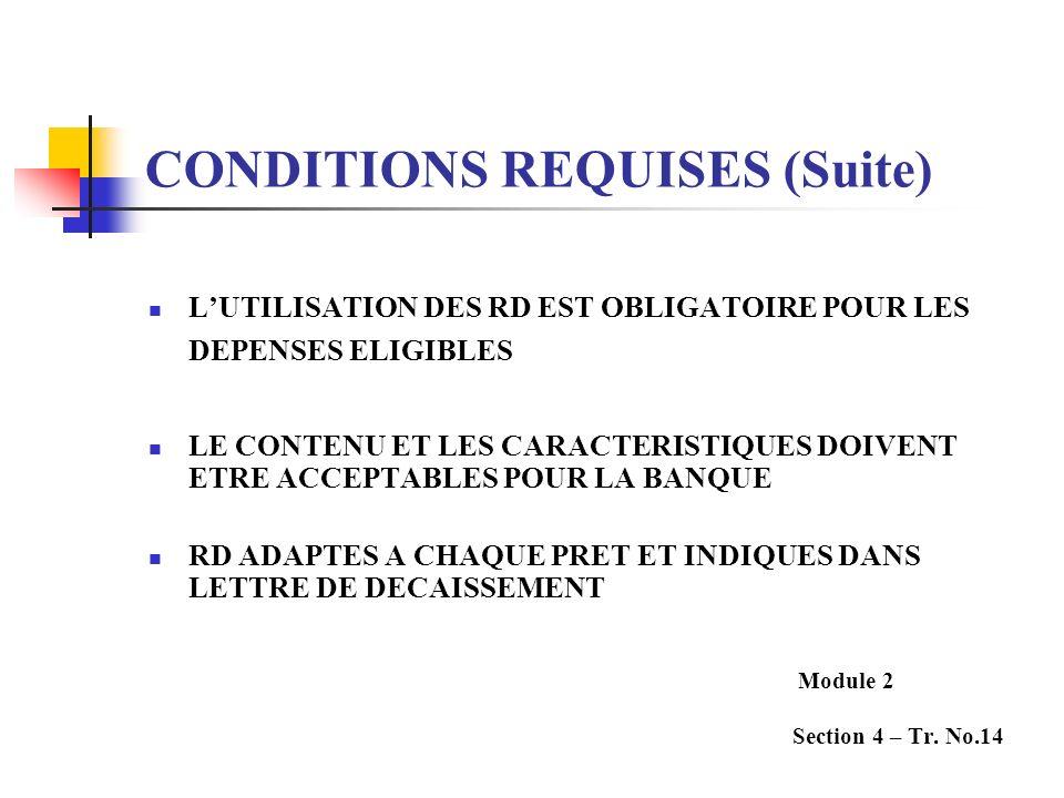 CONDITIONS REQUISES (Suite) LUTILISATION DES RD EST OBLIGATOIRE POUR LES DEPENSES ELIGIBLES LE CONTENU ET LES CARACTERISTIQUES DOIVENT ETRE ACCEPTABLE