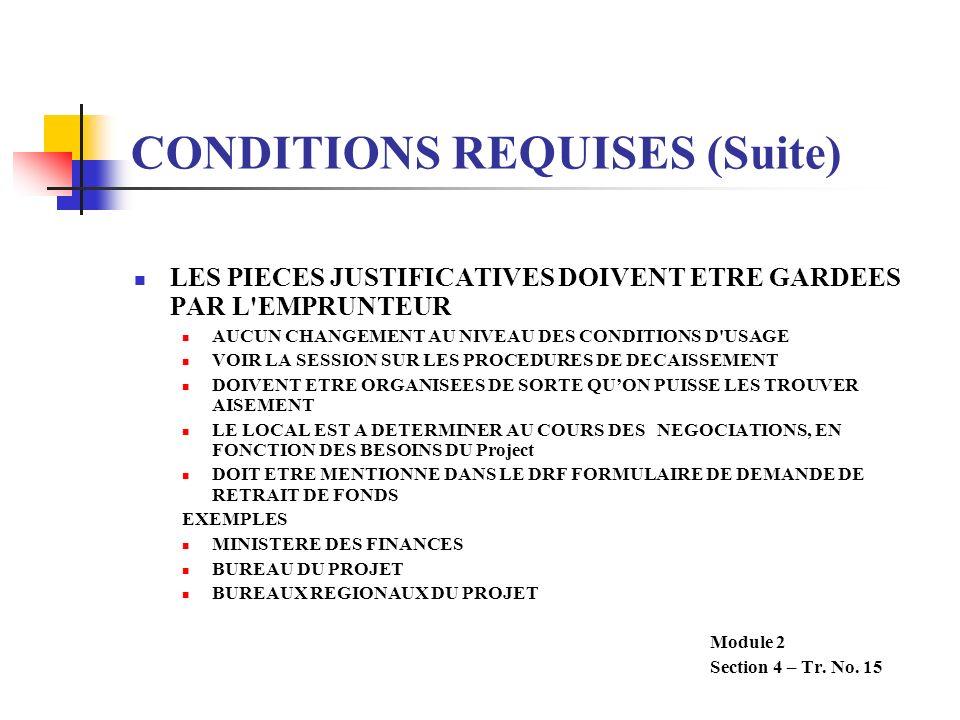 CONDITIONS REQUISES (Suite) LES PIECES JUSTIFICATIVES DOIVENT ETRE GARDEES PAR L'EMPRUNTEUR AUCUN CHANGEMENT AU NIVEAU DES CONDITIONS D'USAGE VOIR LA