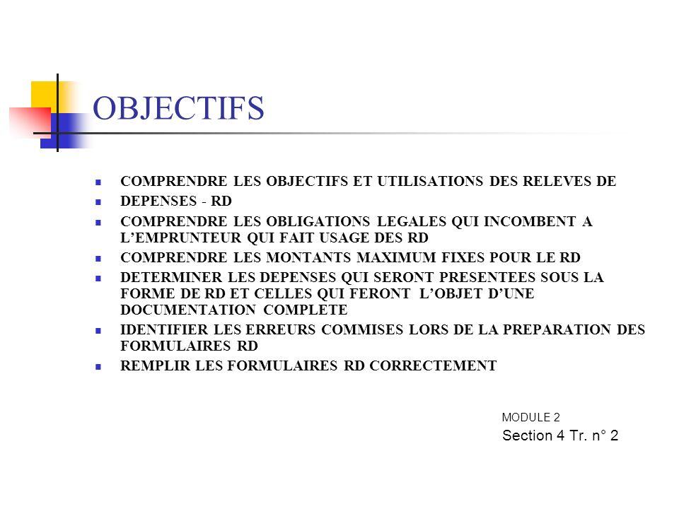 OBJECTIFS COMPRENDRE LES OBJECTIFS ET UTILISATIONS DES RELEVES DE DEPENSES - RD COMPRENDRE LES OBLIGATIONS LEGALES QUI INCOMBENT A LEMPRUNTEUR QUI FAI