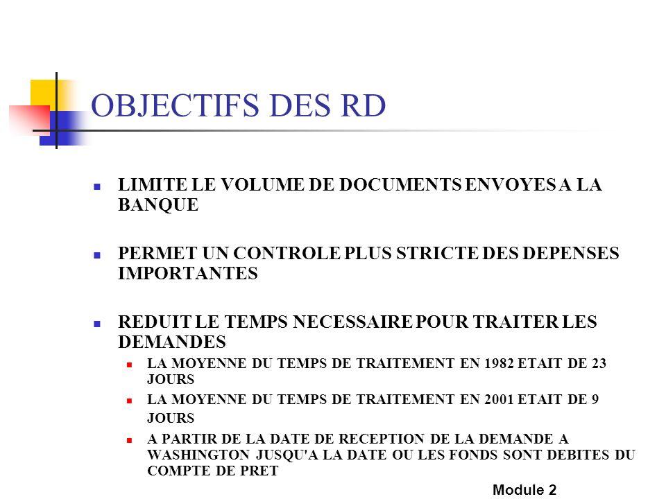 OBJECTIFS DES RD LIMITE LE VOLUME DE DOCUMENTS ENVOYES A LA BANQUE PERMET UN CONTROLE PLUS STRICTE DES DEPENSES IMPORTANTES REDUIT LE TEMPS NECESSAIRE