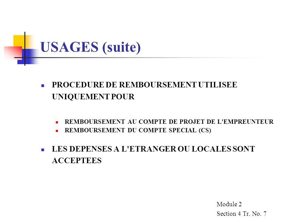 USAGES (suite) PROCEDURE DE REMBOURSEMENT UTILISEE UNIQUEMENT POUR REMBOURSEMENT AU COMPTE DE PROJET DE L'EMPREUNTEUR REMBOURSEMENT DU COMPTE SPECIAL