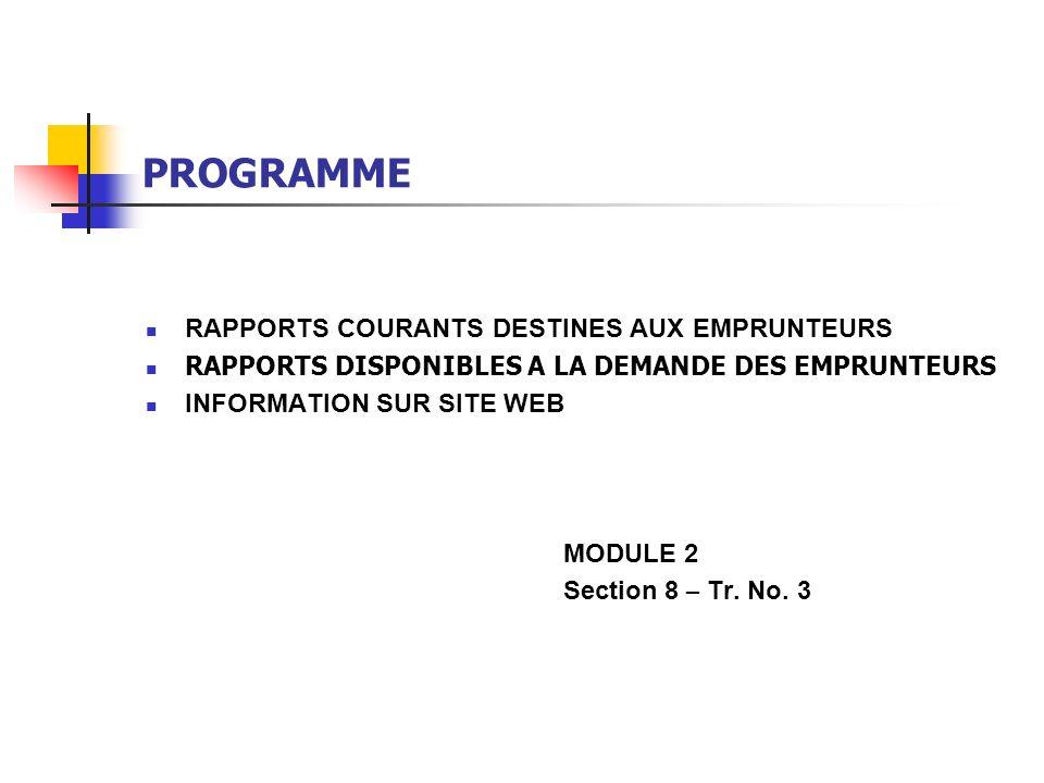 RAPPORTS COURANTS DESTINES AUX EMPRUNTEURS AVIS DE PAIEMENT POUR CHAQUE PAIEMENT EMIS A LA DATE DE VALEUR DU PAIMENT MODE DE LIVRAISON VOIE AERIENNE COURRIER ELECTRONIQUE (E-MAIL) - SI ETABLI PAR DEPARTEMENT DES PRETS TELEX OU FAX (POUR PAIMENTS IMPORTANTS) MODULE 2 Section 8 – Tr.