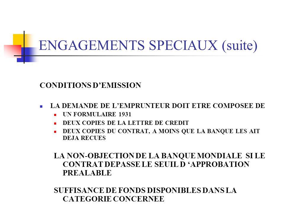 ENGAGEMENTS SPECIAUX (SUITE) POINTS IMPORTANTS LENGAGEMENT SPECIAL : EST IRREVOCABLE, MÊME SI LE PRÊT EST SUSPENDU OU ANNULE EXIGE LENGAGEMENT DUNE PA