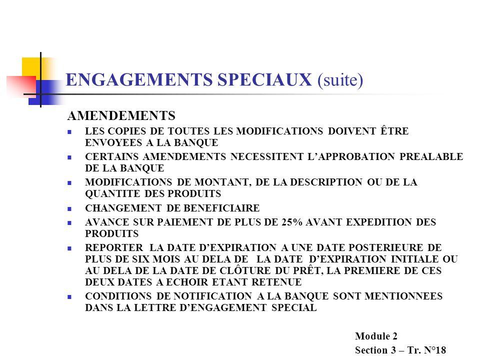 ENGAGEMENTS SPECIAUX (suite) PAIEMENT LA BANQUE NEGOCIATRICE PASSE EN REVUE LES DOCUMENTS DU VENDEUR, ETABLIT LELIGIBILITE LA BANQUE NEGOCIATRICE ENVO