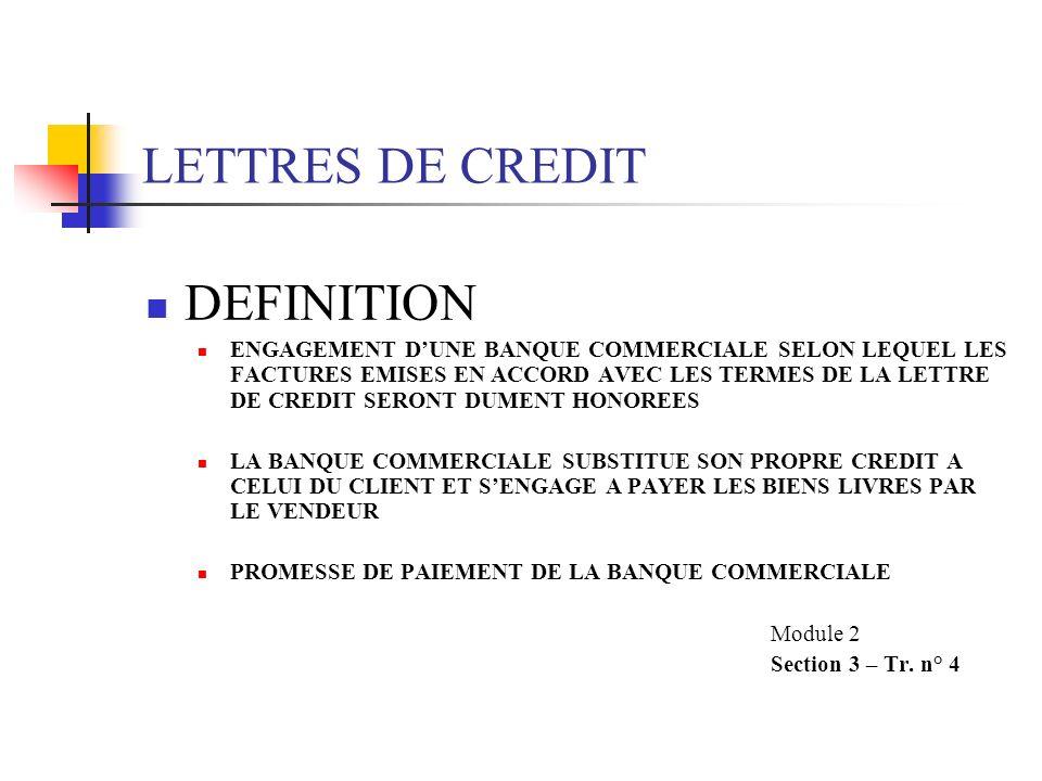 PROGRAMME LETTRES DE CREDIT ENGAGEMENTS SPECIAUX EXERCICES/ETUDES DE CAS Module 2 Section 3 – Tr. n° 3