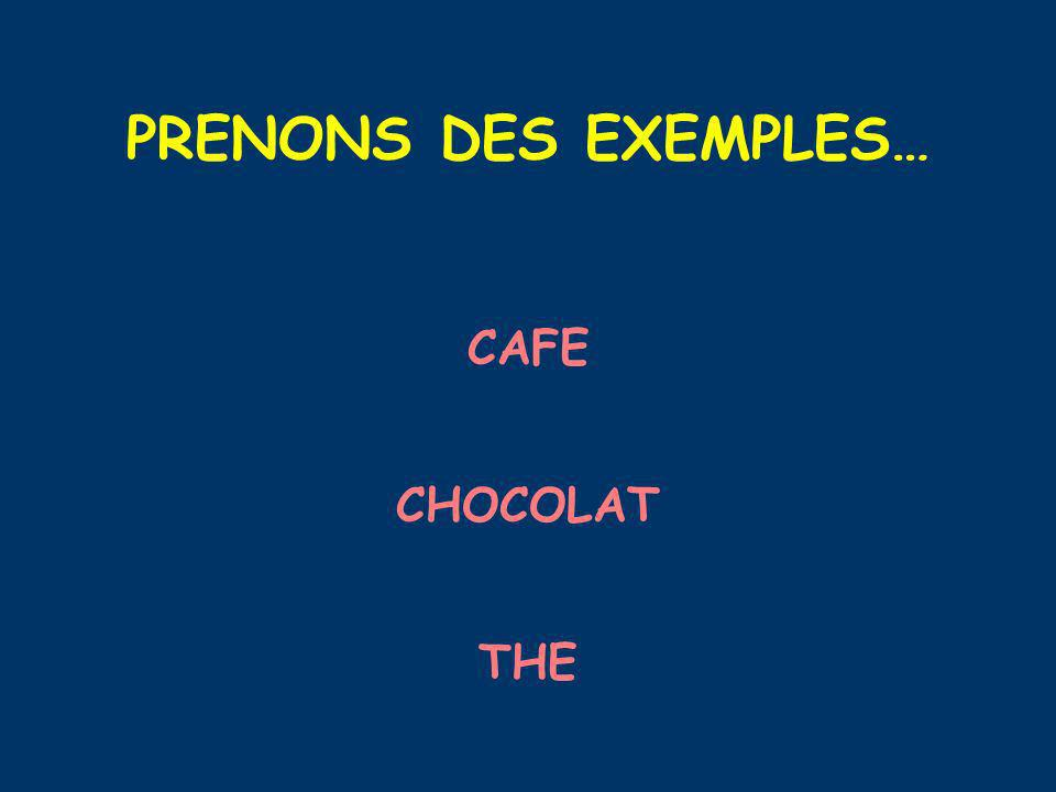PRENONS DES EXEMPLES… CAFE CHOCOLAT THE