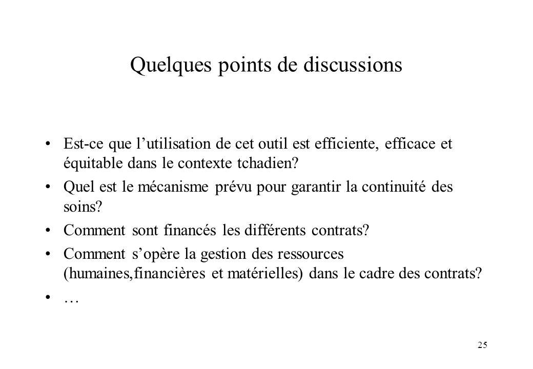 25 Quelques points de discussions Est-ce que lutilisation de cet outil est efficiente, efficace et équitable dans le contexte tchadien? Quel est le mé