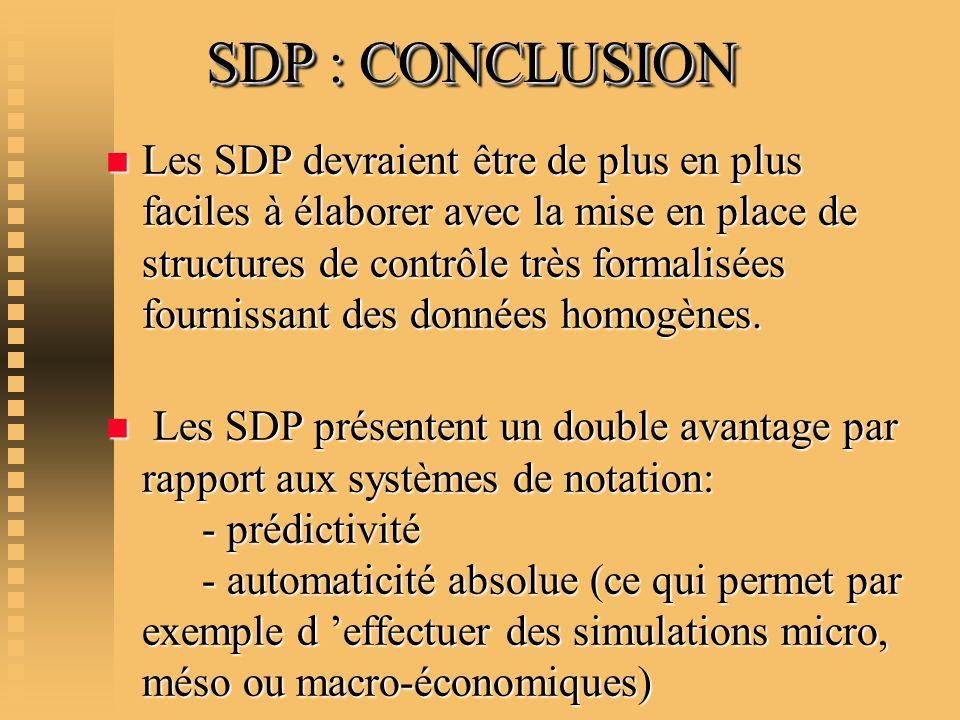 SDP : CONCLUSION n Les SDP devraient être de plus en plus faciles à élaborer avec la mise en place de structures de contrôle très formalisées fourniss