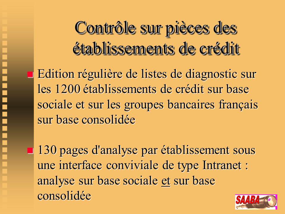 Contrôlesurpiècesdes établissementsdecrédit Contrôle sur pièces des établissements de crédit n Edition régulière de listes de diagnostic sur les 1200