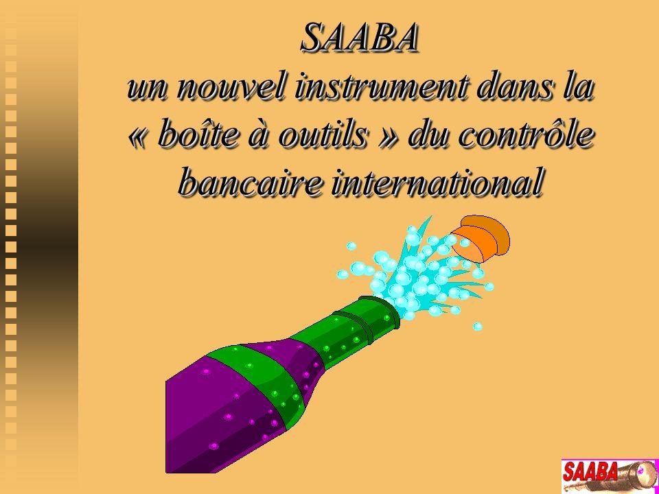 SAABA un nouvel instrument dans la « boîte à outils » du contrôle bancaire international