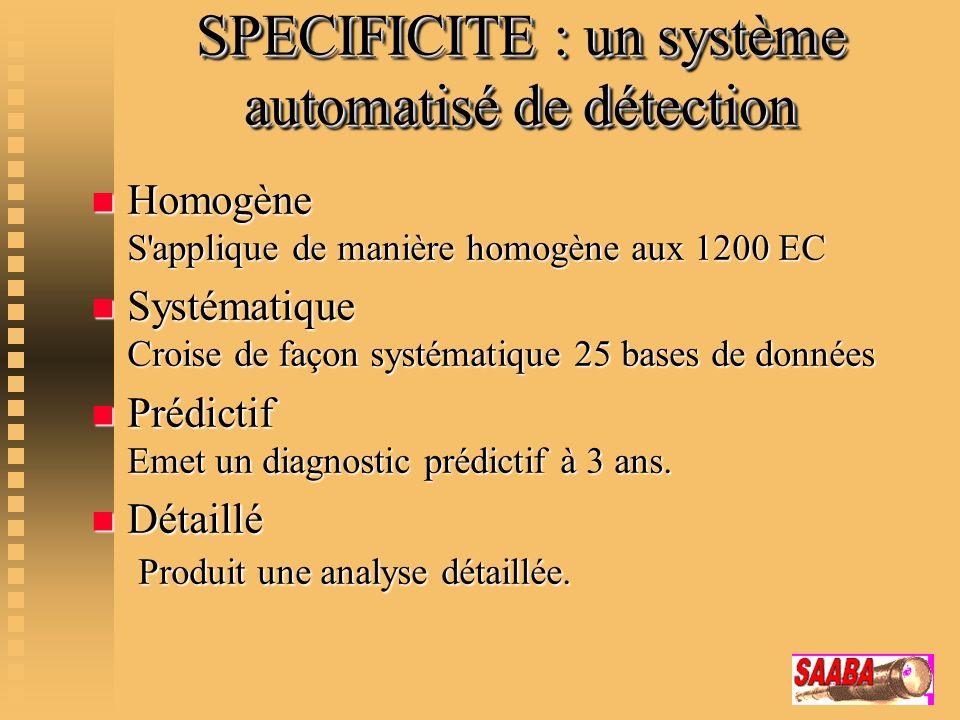 SPECIFICITE : un système automatisé de détection n Homogène S'applique de manière homogène aux 1200 EC n Systématique Croise de façon systématique 25