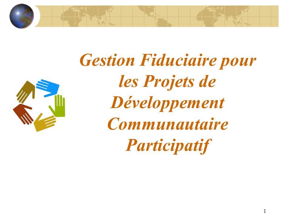 1 Gestion Fiduciaire pour les Projets de Développement Communautaire Participatif
