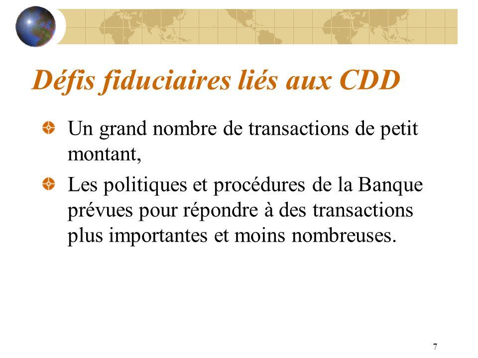 7 Défis fiduciaires liés aux CDD Un grand nombre de transactions de petit montant, Les politiques et procédures de la Banque prévues pour répondre à d