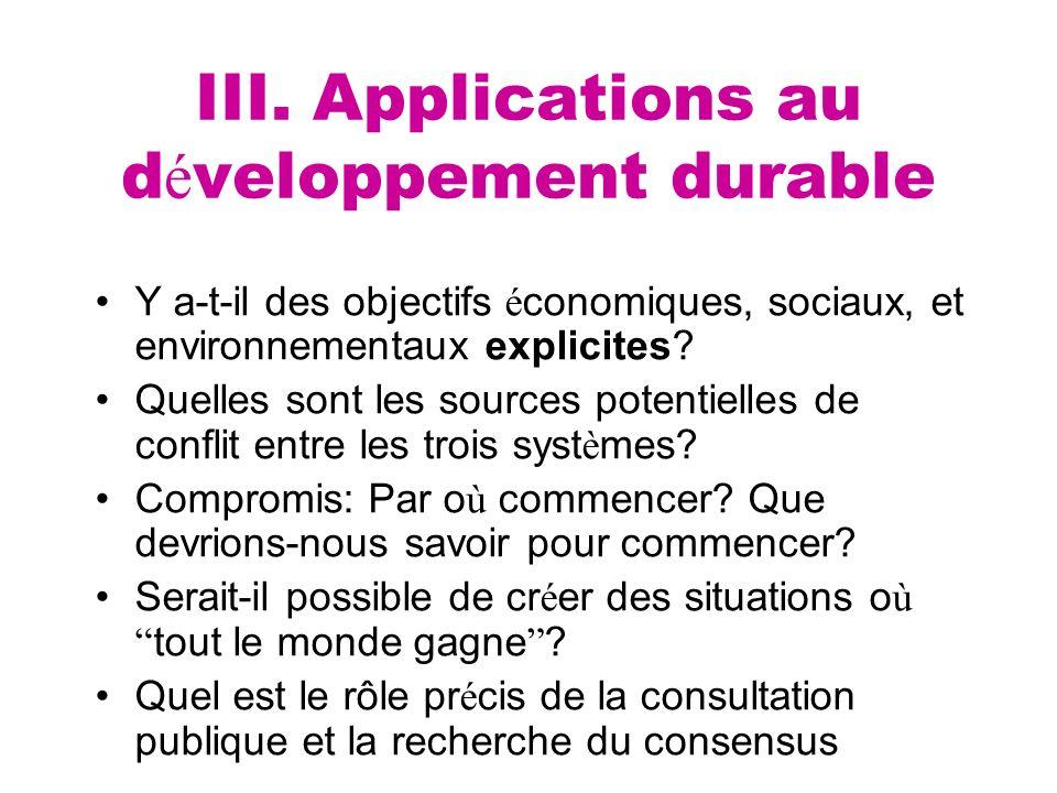 III. Applications au d é veloppement durable Y a-t-il des objectifs é conomiques, sociaux, et environnementaux explicites? Quelles sont les sources po