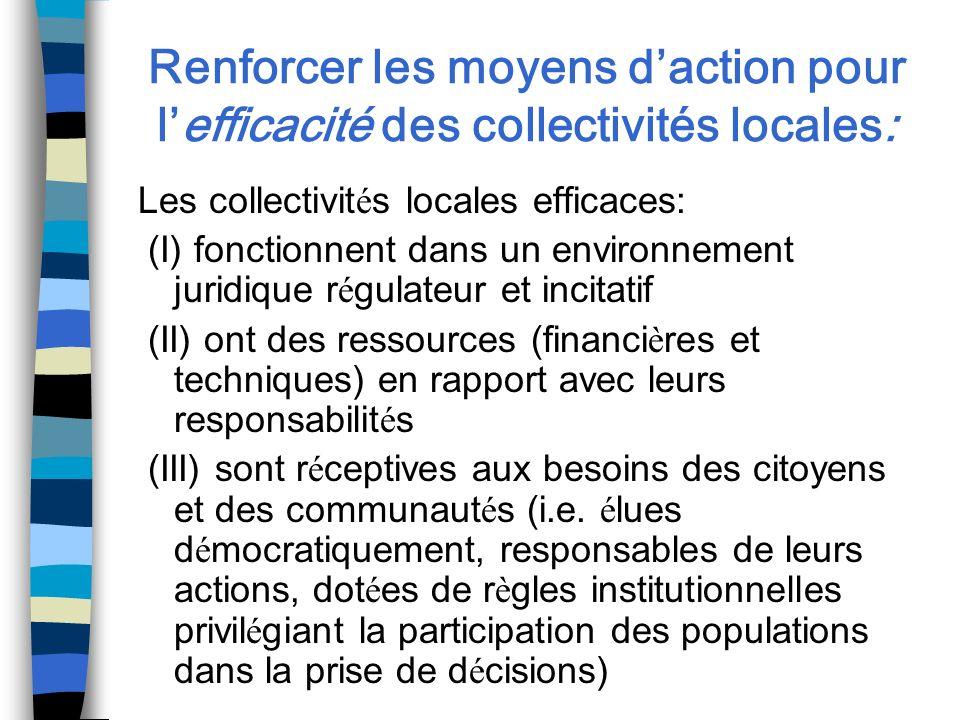 Renforcer les moyens daction pour lefficacité des collectivités locales: Les collectivit é s locales efficaces: (I) fonctionnent dans un environnement