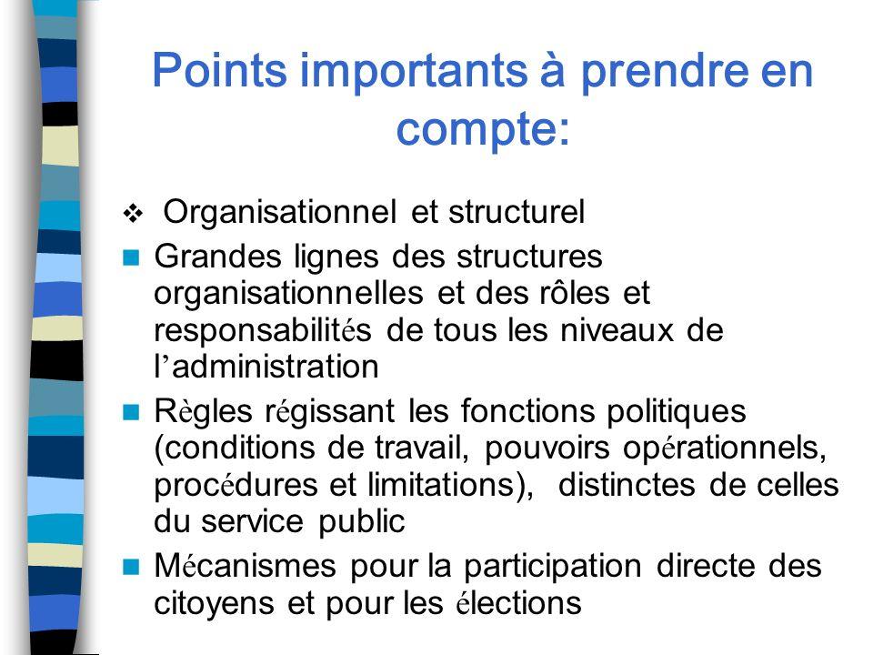 Points importants à prendre en compte: Organisationnel et structurel Grandes lignes des structures organisationnelles et des rôles et responsabilit é
