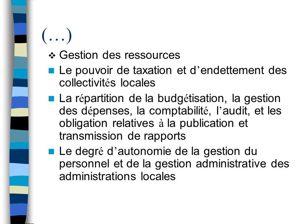 (…) Gestion des ressources Le pouvoir de taxation et d endettement des collectivit é s locales La r é partition de la budg é tisation, la gestion des