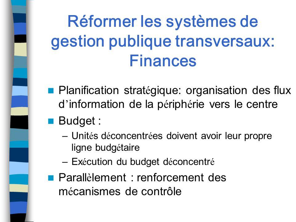Réformer les systèmes de gestion publique transversaux: Finances Planification strat é gique: organisation des flux d information de la p é riph é rie