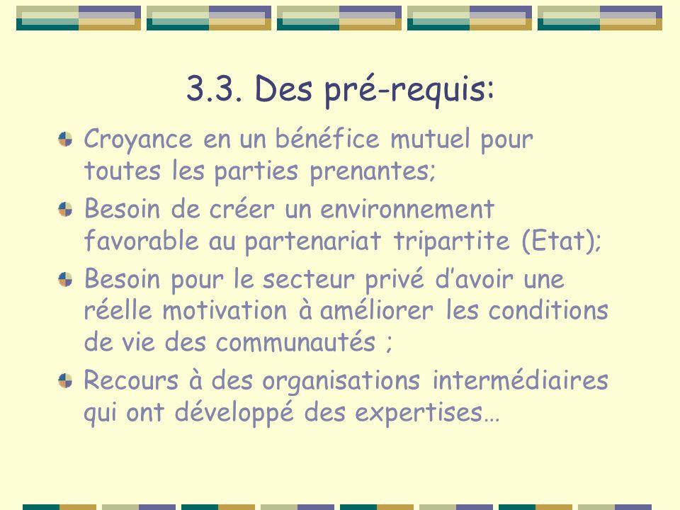 3.3. Des pré-requis: Croyance en un bénéfice mutuel pour toutes les parties prenantes; Besoin de créer un environnement favorable au partenariat tripa