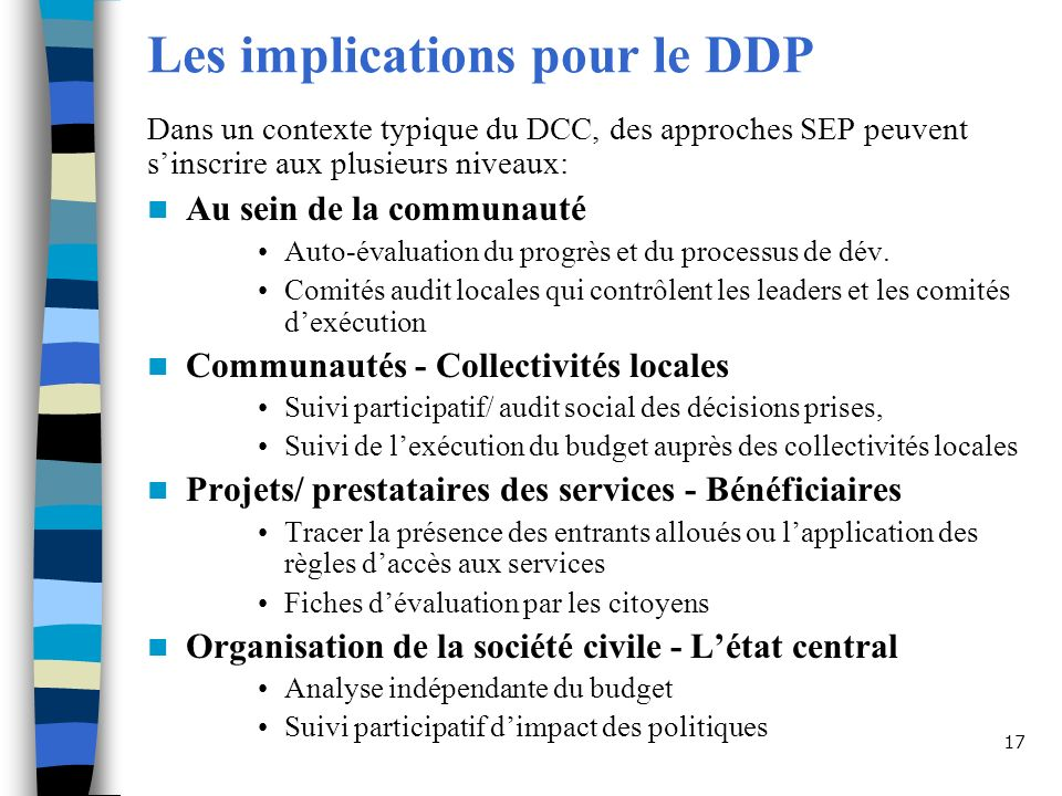 17 Les implications pour le DDP Dans un contexte typique du DCC, des approches SEP peuvent sinscrire aux plusieurs niveaux: Au sein de la communauté A