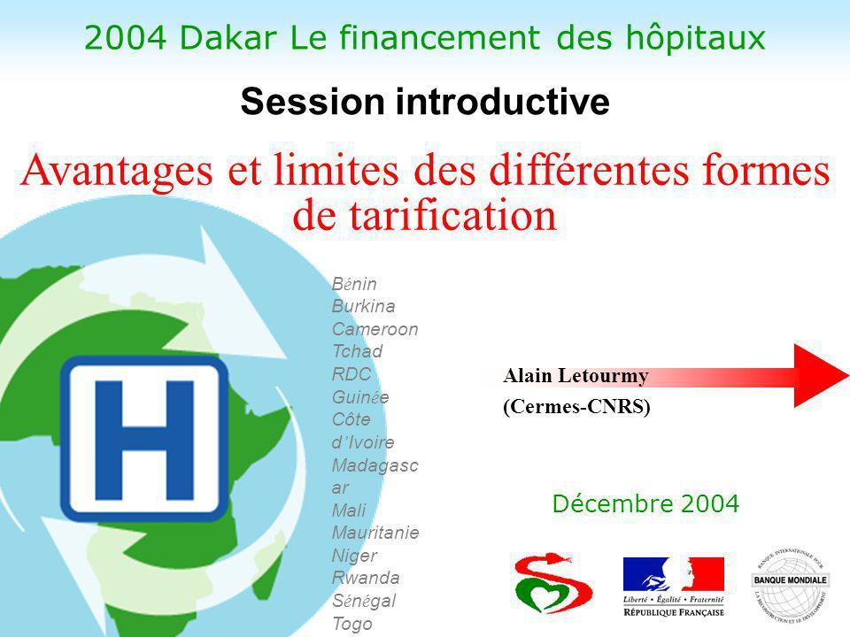 2004 Dakar Le financement des hôpitaux Décembre 2004 B é nin Burkina Cameroon Tchad RDC Guin é e Côte d Ivoire Madagasc ar Mali Mauritanie Niger Rwand