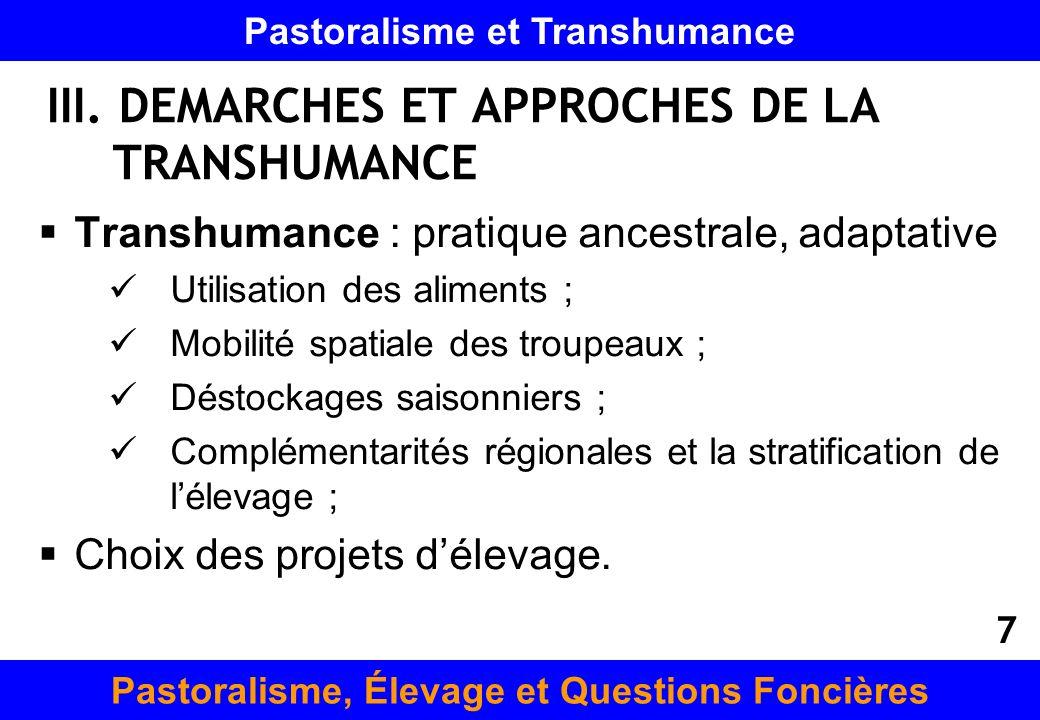 III. DEMARCHES ET APPROCHES DE LA TRANSHUMANCE Transhumance : pratique ancestrale, adaptative Utilisation des aliments ; Mobilité spatiale des troupea
