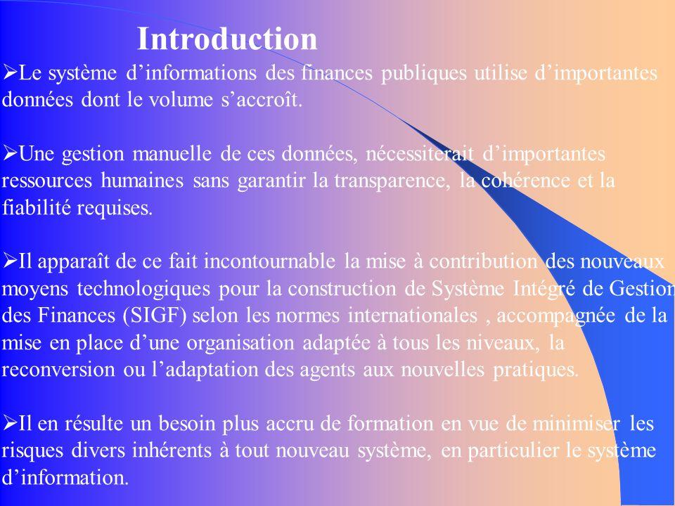Introduction Le système dinformations des finances publiques utilise dimportantes données dont le volume saccroît.