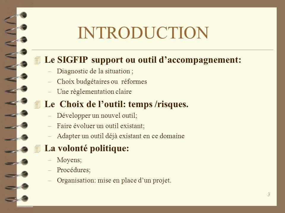 2 Plan de la Communication 4 Introduction 4 Les objectifs visés par la mise en place du SIGFIP:ATTENTES 4 La valeur ajoutée par SIGFIP: APPORTS 4 Quel