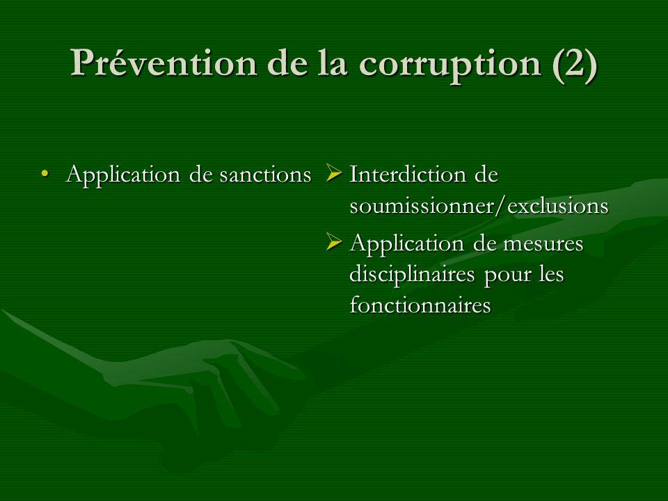 Prévention de la corruption (2) Application de sanctionsApplication de sanctions Interdiction de soumissionner/exclusions Application de mesures disciplinaires pour les fonctionnaires