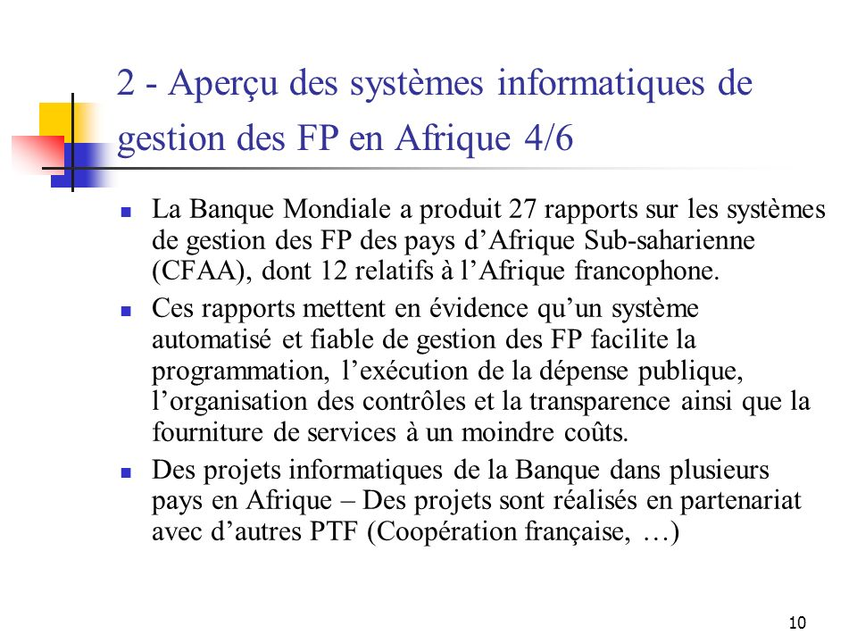 10 2 - Aperçu des systèmes informatiques de gestion des FP en Afrique 4/6 La Banque Mondiale a produit 27 rapports sur les systèmes de gestion des FP