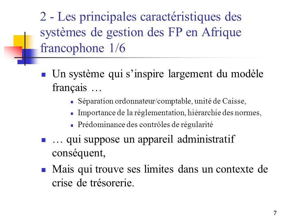 7 2 - Les principales caractéristiques des systèmes de gestion des FP en Afrique francophone 1/6 Un système qui sinspire largement du modèle français