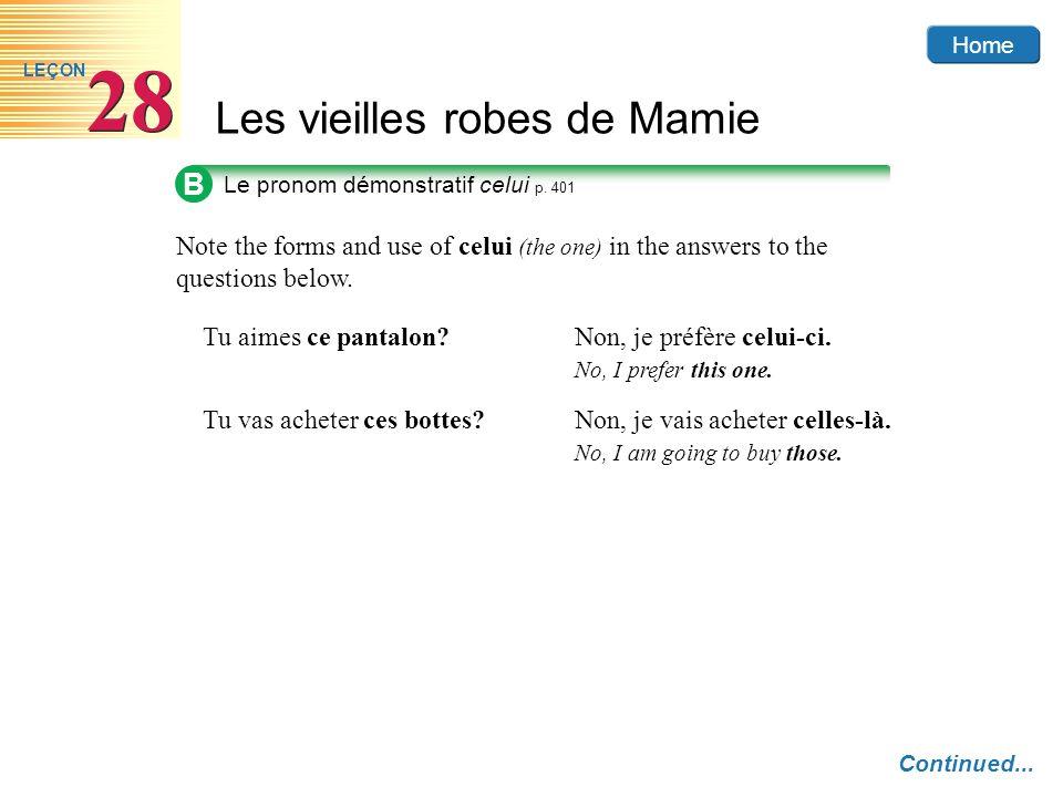 Home Les vieilles robes de Mamie 28 LEÇON B Le pronom démonstratif celui p.