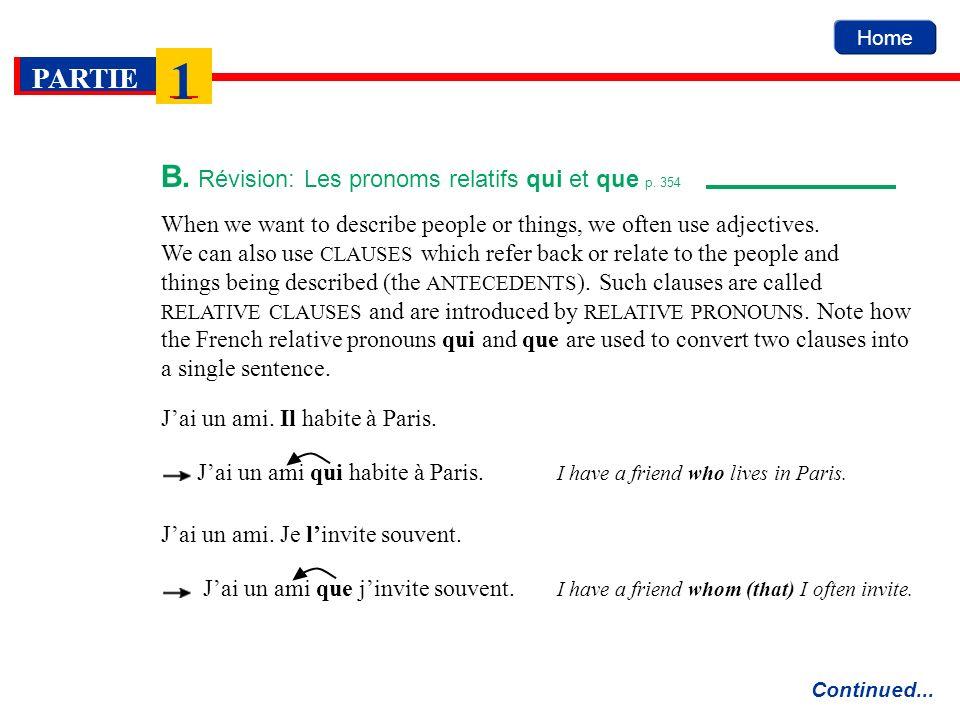 Home PARTIE 1 B. Révision: Les pronoms relatifs qui et que p.