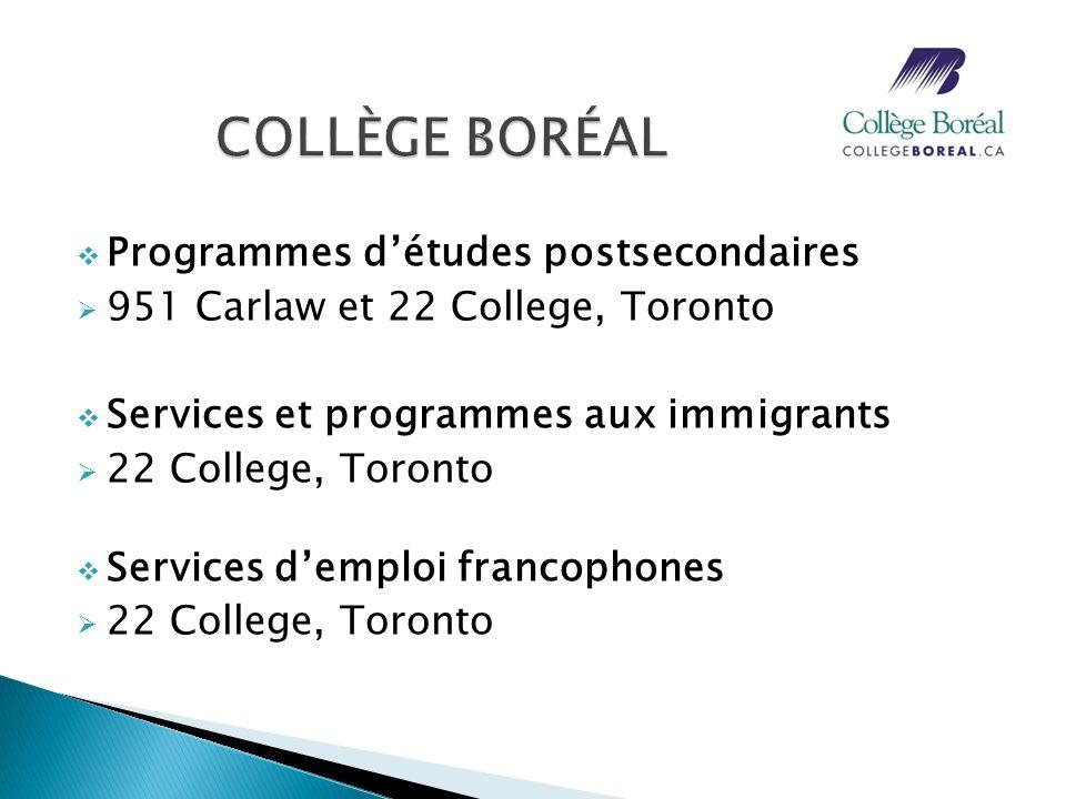 Programmes détudes postsecondaires 951 Carlaw et 22 College, Toronto Services et programmes aux immigrants 22 College, Toronto Services demploi franco