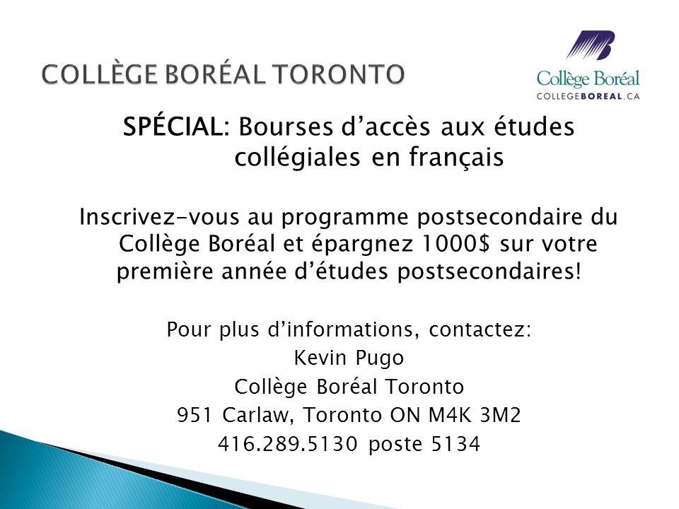 SPÉCIAL: Bourses daccès aux études collégiales en français Inscrivez-vous au programme postsecondaire du Collège Boréal et épargnez 1000$ sur votre pr