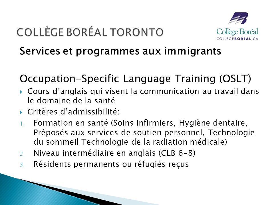 Services et programmes aux immigrants Occupation-Specific Language Training (OSLT) Formation de 180 heures Prochaine session: 20 septembre – 24 novembre, 2011 mardi, mercredi, jeudi 9h – 15h30