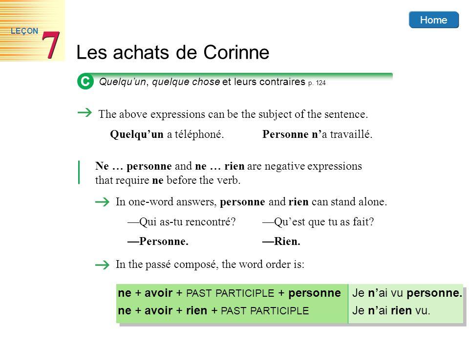 Home Les achats de Corinne 7 7 LEÇON C Quelquun, quelque chose et leurs contraires p. 124 The above expressions can be the subject of the sentence. Qu