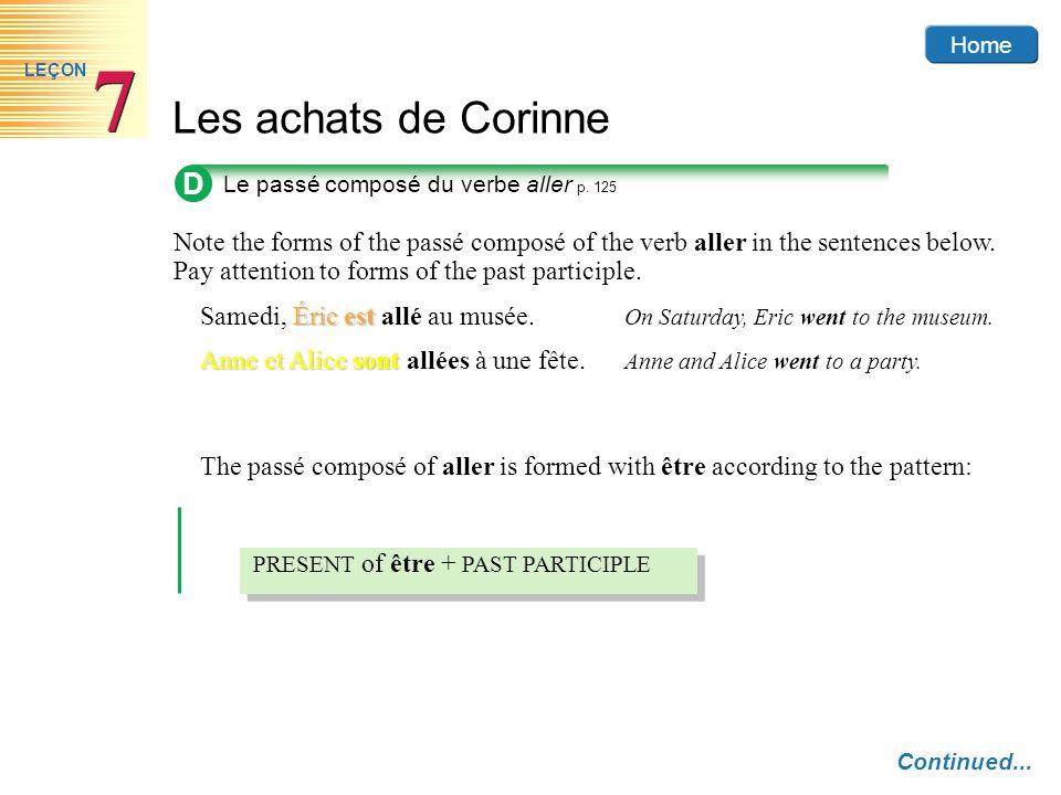 Home Les achats de Corinne 7 7 LEÇON D Le passé composé du verbe aller p. 125 Note the forms of the passé composé of the verb aller in the sentences b