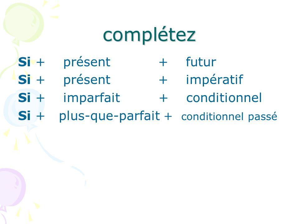 Complétez avec le temps du verbe qui convient Si + ________ + ___________ (recevoir) 1.