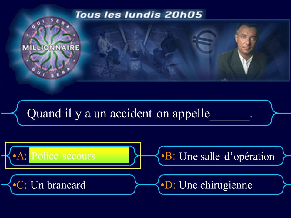 A:B: D:C: Un accident grave= A misplaced corpse A dead person A serious accident A small accident
