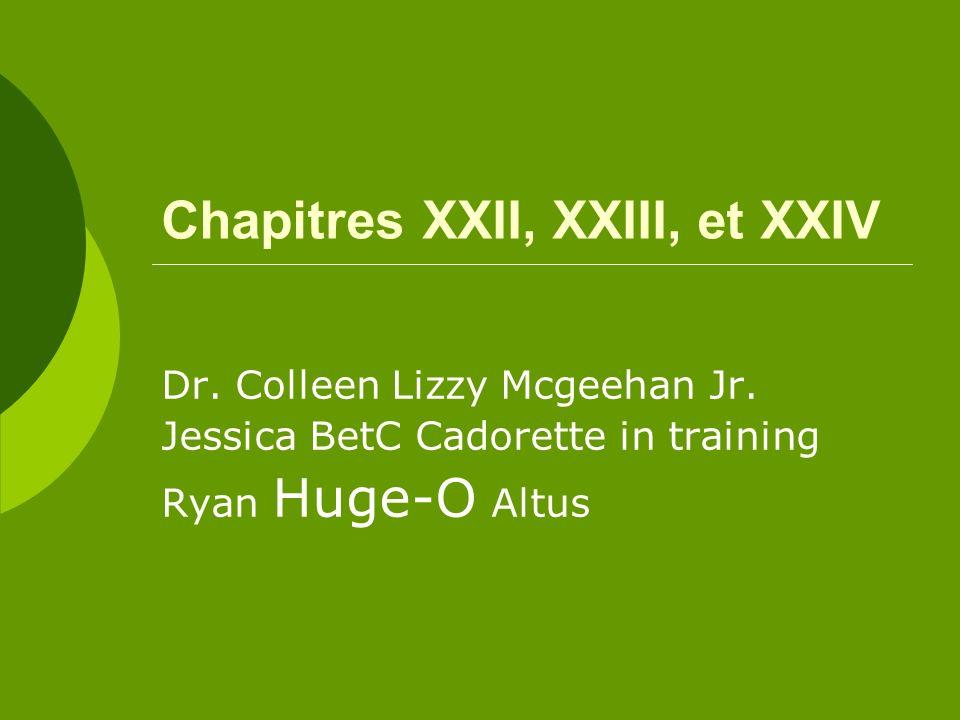 Chapitres XXII, XXIII, et XXIV Dr. Colleen Lizzy Mcgeehan Jr.