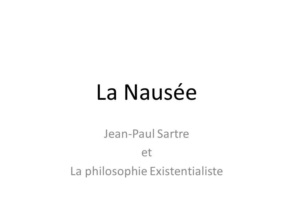 Les principes de lExistentialisme 1.Lexistence précède lessence («Je pense, donc je suis» Déscartes??) 2.