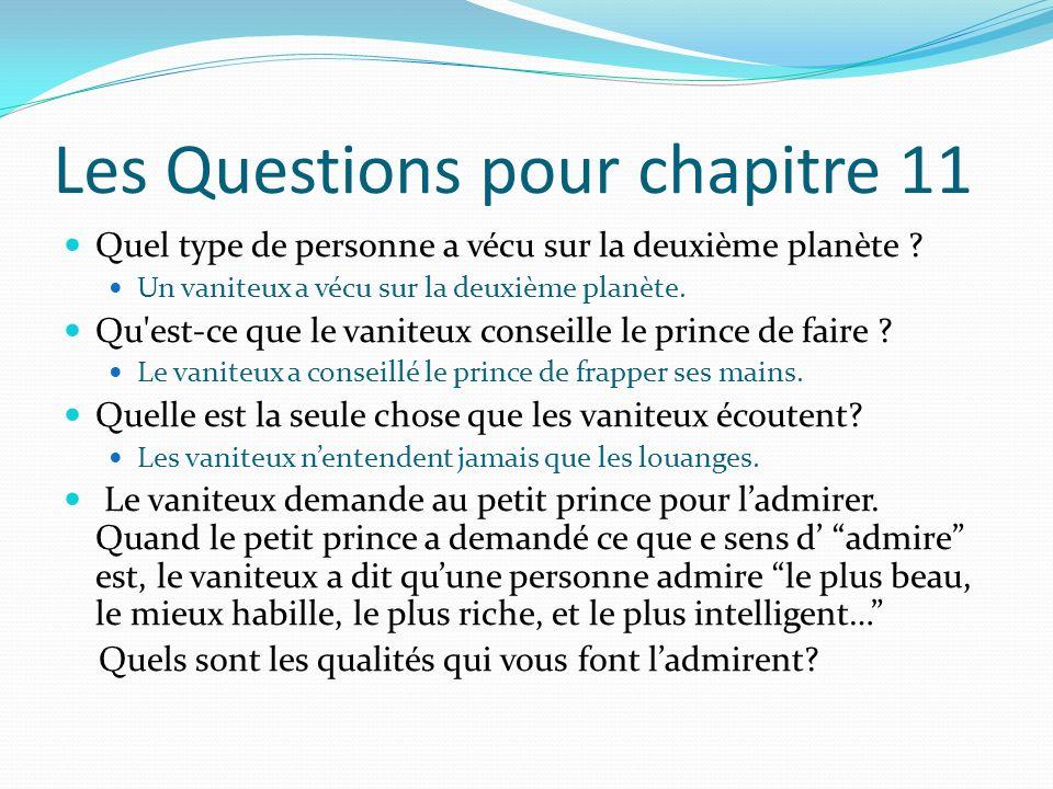Les Questions pour chapitre 11 Quel type de personne a vécu sur la deuxième planète ? Un vaniteux a vécu sur la deuxième planète. Qu'est-ce que le van