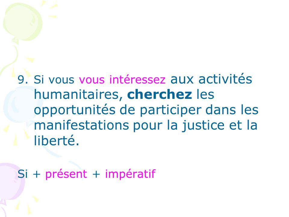 9.Si vous vous intéressez aux activités humanitaires, cherchez les opportunités de participer dans les manifestations pour la justice et la liberté.