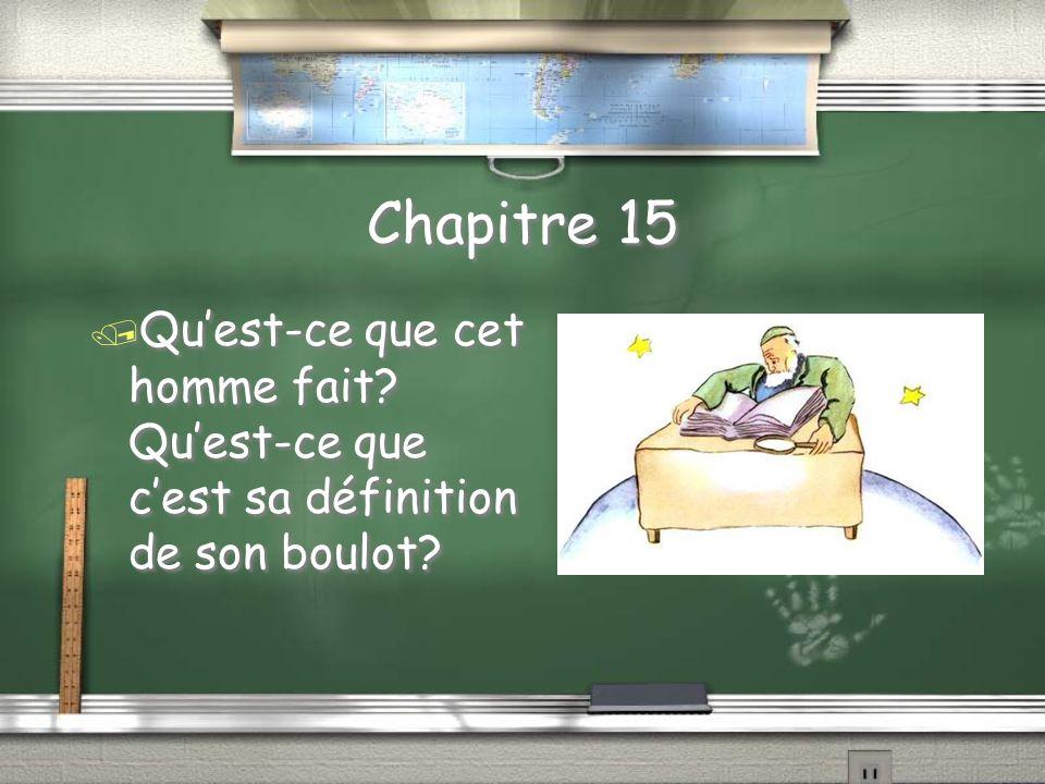 Chapitre 15 / Le petit prince recontre qui sur la sixième planète?