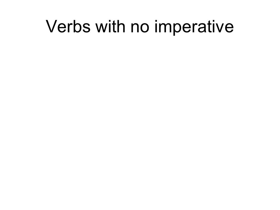 Verbs with no imperative