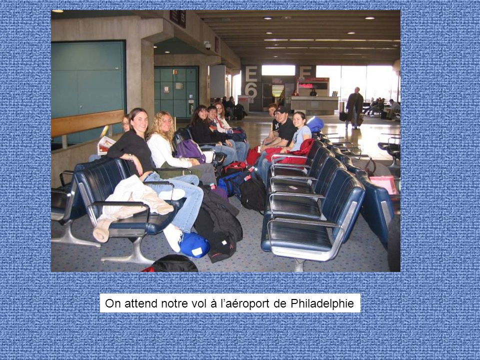 On attend notre vol à laéroport de Philadelphie