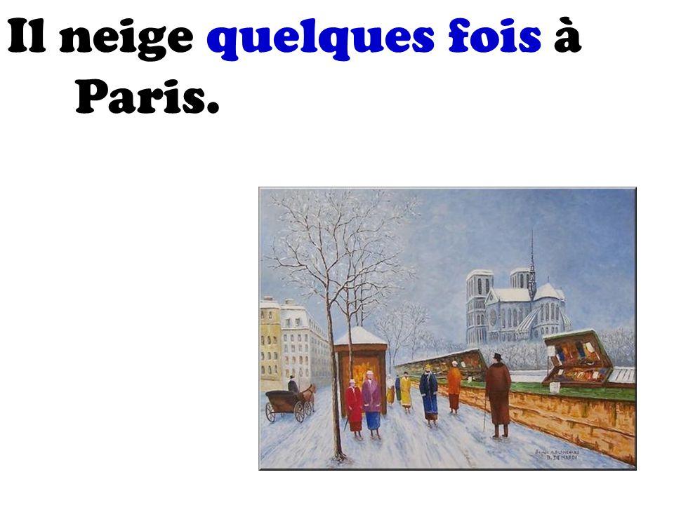 Il neige quelques fois à Paris.