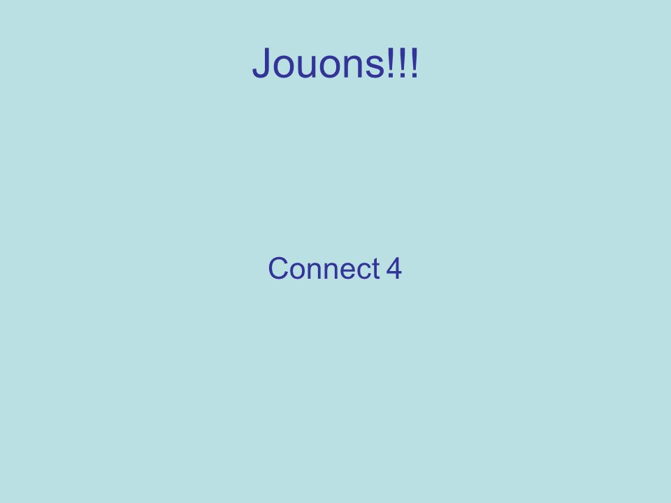 Jouons!!! Connect 4