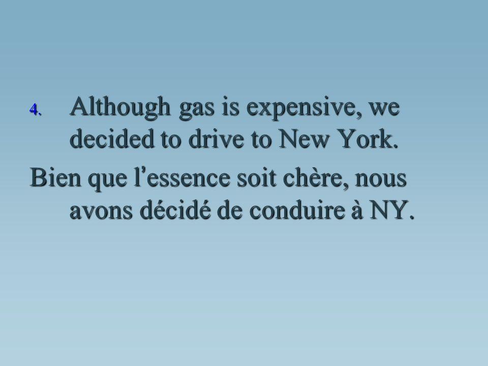 Bien que l essence soit chère, nous avons décidé de conduire à NY.
